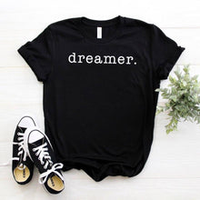Load image into Gallery viewer, Dreamer- T Shirts - WriteOnMan