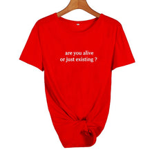 Load image into Gallery viewer, T-Shirt-Are You Alive or Just Existing? - WriteOnMan