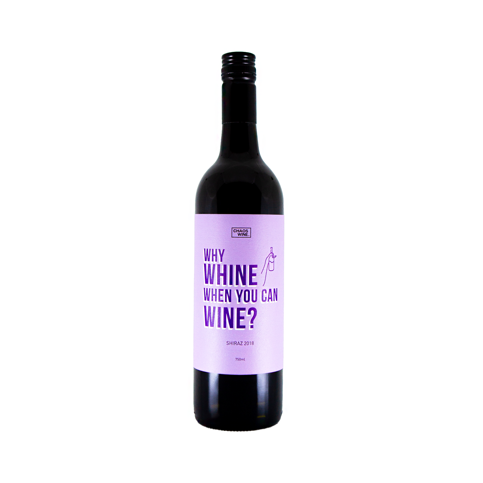 why wine when you can wine Shiraz