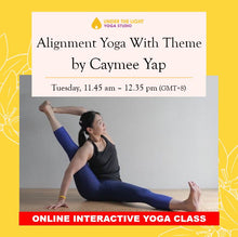 Load image into Gallery viewer, [Online] Alignment Yoga with Theme by Caymee Yap (50 min) at 11.45 am Tue on 1 Sept 2020 - finished