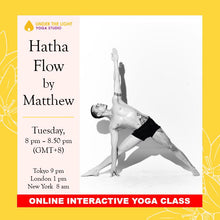 Load image into Gallery viewer, [Online] Hatha Flow by Matthew Kemp (50 min) at 8.00 pm Tue on 7 July 2020 - finished