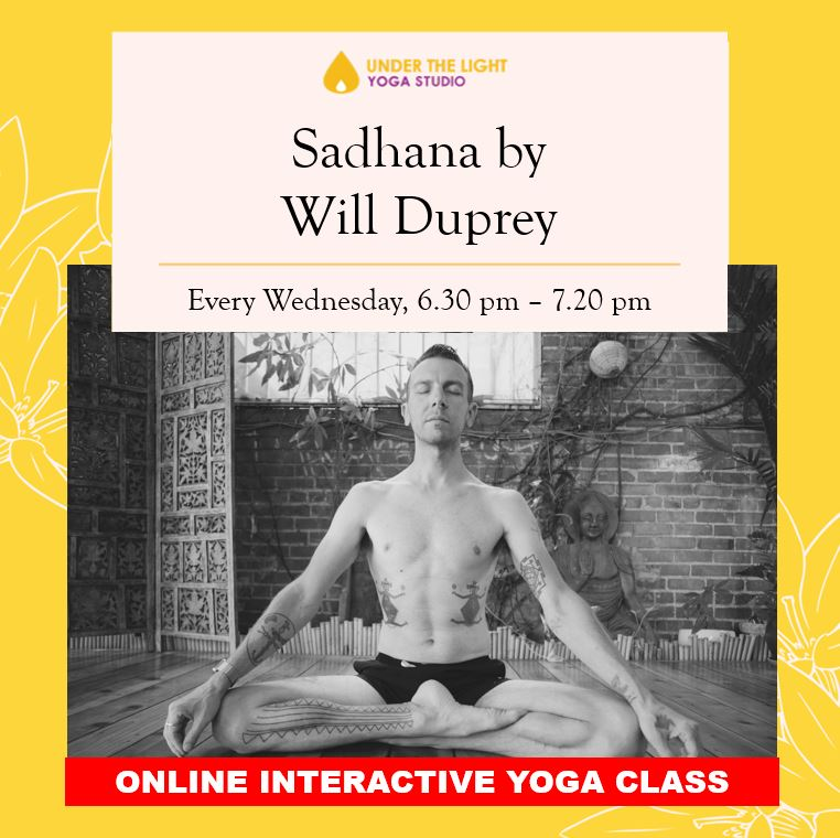 [Online] Sadhana by Will Duprey (50 min) at 6.30pm Wed on 1 Apr 2020 -finished
