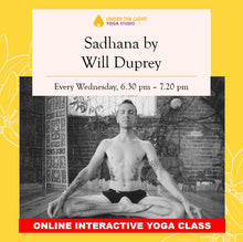Load image into Gallery viewer, [Online] Sadhana by Will Duprey (50 min) at 6.30pm Wed on 22 Apr 2020 -finished