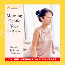 Load image into Gallery viewer, [Online] Morning Gentle Yoga by Asako (50 min) at 10.30am Thu on 14 May 2020 -finished