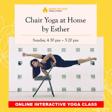 Load image into Gallery viewer, [Online] Chair Yoga at Home by Esther (50 min) at 4.30pm Sun on 21 June 2020 -finished