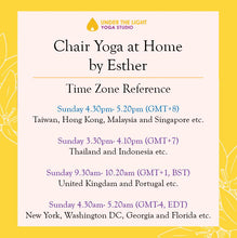 Load image into Gallery viewer, [Online] Chair Yoga at Home by Esther (50 min) at 4.30pm Sun on 28 June 2020 - finished