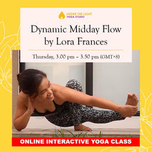 Load image into Gallery viewer, [Online] Dynamic Midday Flow by Lora Frances (50 min) at 3pm Thu on 9 July 2020 - finished