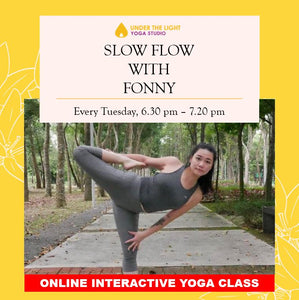 [Online] Slow Flow with Fonny (50 min) at 6.30pm Tue on 24 Mar 2020 -finished