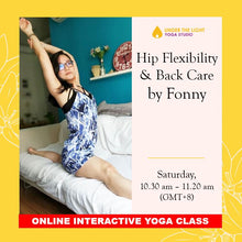 Load image into Gallery viewer, [Online] Hip Flexibility & Back Care by Fonny (50 min) at 10.30am Sat on 16 May 2020 -finished
