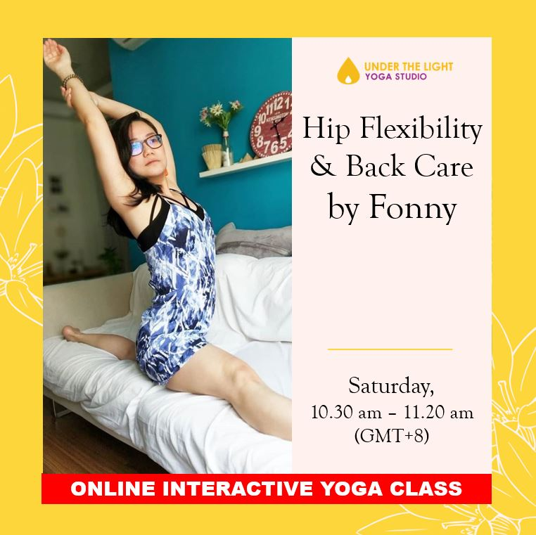 [Online] Hip Flexibility & Back Care by Fonny (50 min) at 10.30am Sat on 16 May 2020 -finished