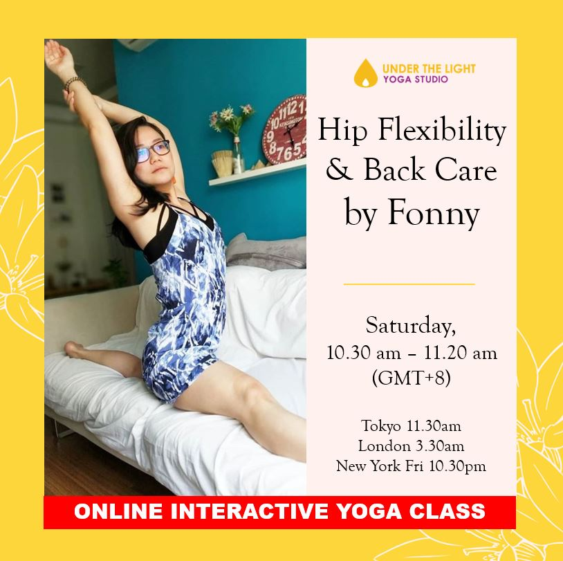 [Online] Hip Flexibility & Back Care by Fonny (50 min) at 10.30am Sat on 8 August 2020 (GMT+8)