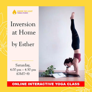 [Online] Inversion at Home by Esther (50 min) at 4.00pm Sat on 30 May 2020 - finished