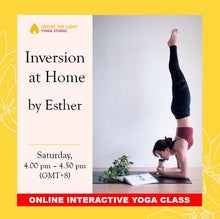 Load image into Gallery viewer, [Online] Inversion at Home by Esther (50 min) at 4.00pm Sat on 6 June 2020 - finished