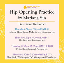 Load image into Gallery viewer, [Online] Hip Opening Practice by Mariana Sin (50 min) at 6.30pm Thu on 20 Aug 2020 - finished