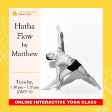 Load image into Gallery viewer, [Online] Hatha Flow by Matthew Kemp (50 min) at 6.30pm Tue on 9 June 2020 - finished