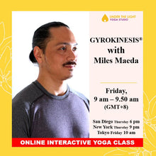 Load image into Gallery viewer, [Online] GYROKINESIS® with Miles Maeda (50 min) at 9am Fri on 31 July 2020 - finished