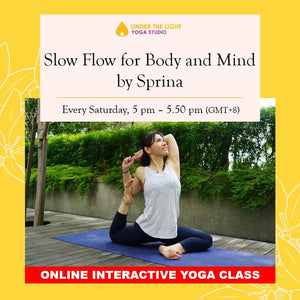 [Online] Slow Flow for Body and Mind by Sprina (50 min) at 5pm Sat on 29 August 2020 - finished