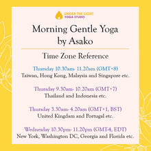 Load image into Gallery viewer, [Online] Morning Gentle Yoga by Asako (50 min) at 10.30am Thu on 27 Aug 2020 - finished