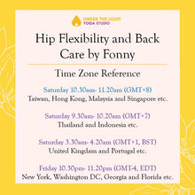 Load image into Gallery viewer, [Online] Hip Flexibility & Back Care by Fonny (50 min) at 10.30am Sat on 6 June 2020 - finished