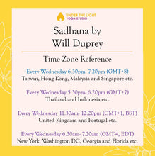 Load image into Gallery viewer, [Online] Sadhana by Will Duprey (50 min) at 6.30pm Wed on 13 May 2020 -finished