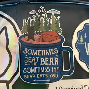 Sometimes You Eat the Bear... Funny Sticker - Finishing Touch Vinyl Art