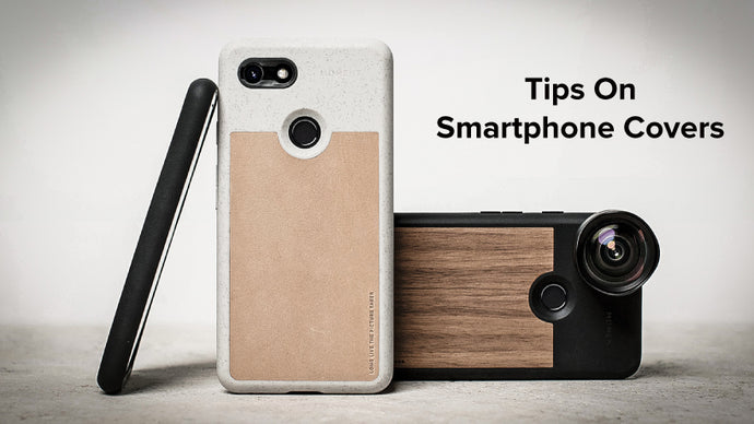 Tips on Smartphone Covers