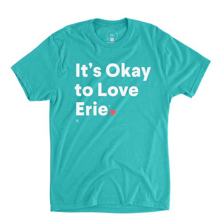 It's Okay To Love Erie® Tee - Aqua