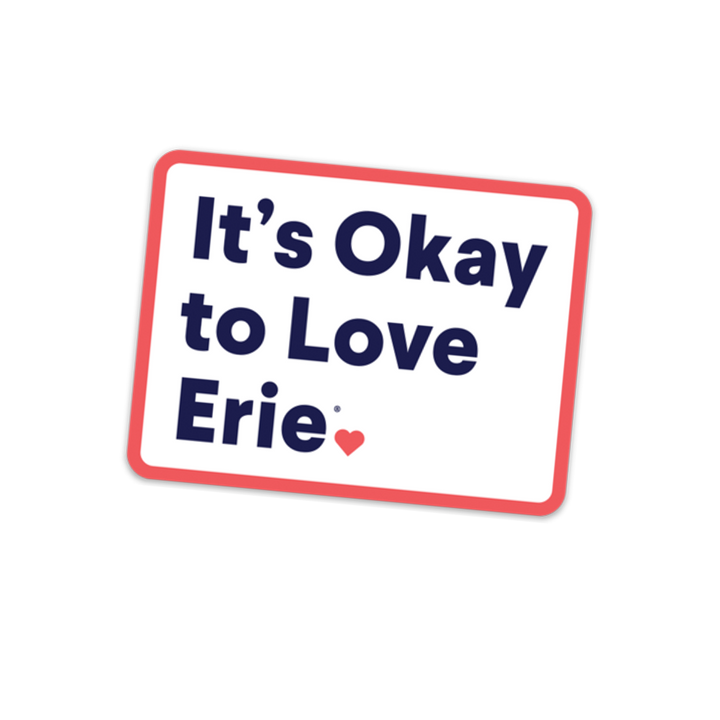 It's Okay To Love Erie® Sticker