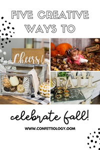 Five Creative Ways to Celebrate Fall!