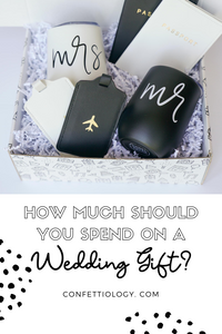 How much should I spend on a wedding gift? BONUS: EPIC GIFT IDEAS