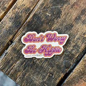 Don't Worry Be Hippie Sticker