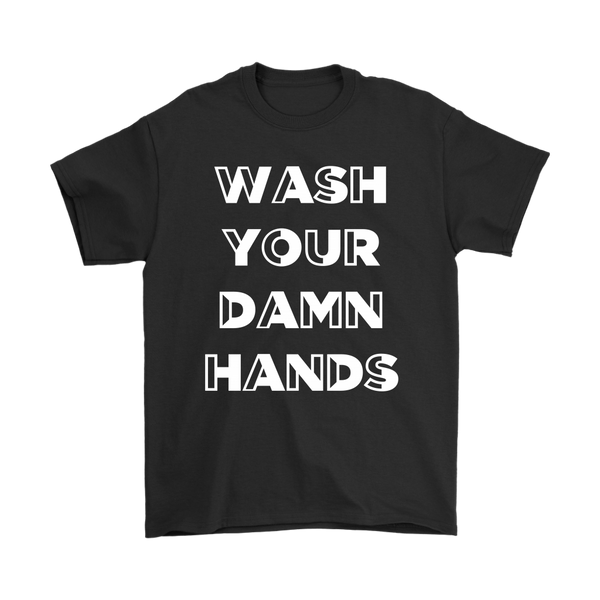 Wash Your Damn Hands Black Shirt