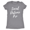 Women's Tri-Blend Crew neck T-Shirt Social Distance Pro |Multi-Color|
