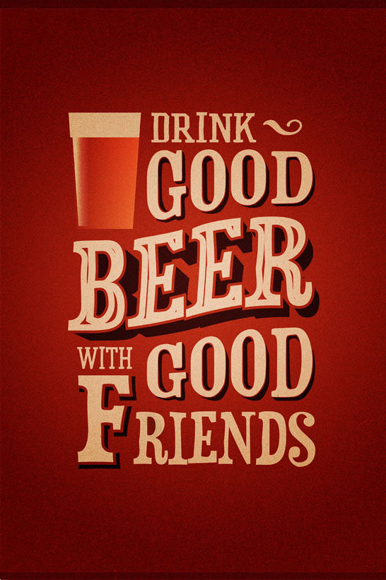 Drink Good Beer With Good Friends