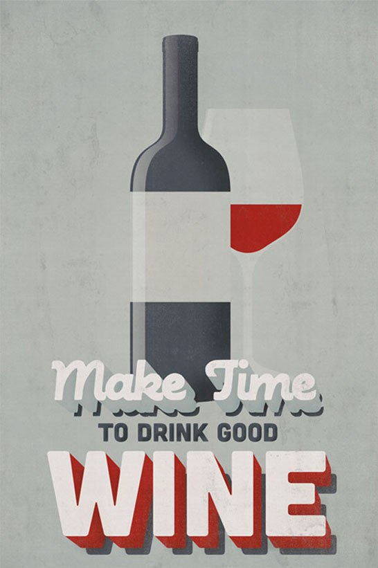 Make Time To Drink Good Wine