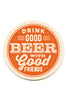 Drink Good Beer with Good Friends - Coasters