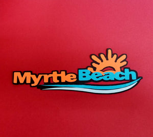 Myrtle Beach Die Cut