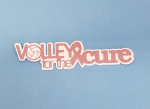 Volley For The Cure Die Cut