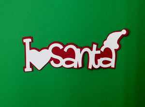 I love Santa Die Cut