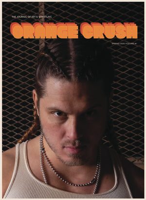 Orange Crush: The Journal of Art & Wrestling