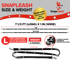 SnapLeash | Black | 7.5ft x 1in | LARGE Dogs > 50lbs