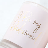 Proposal Candle | Be my Bridesmaid Candle | Bridal Party Gifts