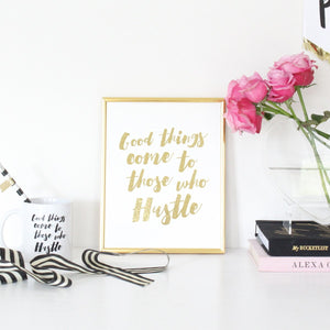 HUSTLE- GOLD FOIL PRINT - Miss Poppy Design