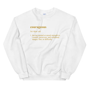Gold Text Courageous Definition Sweatshirt