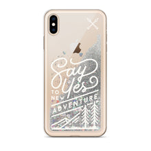 "Load image into Gallery viewer, ""Say Yes To Adventure"" Liquid Glitter Phone Case."