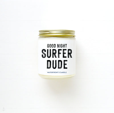 Good Night Surfer Dude soy candle by Waterfront Candle