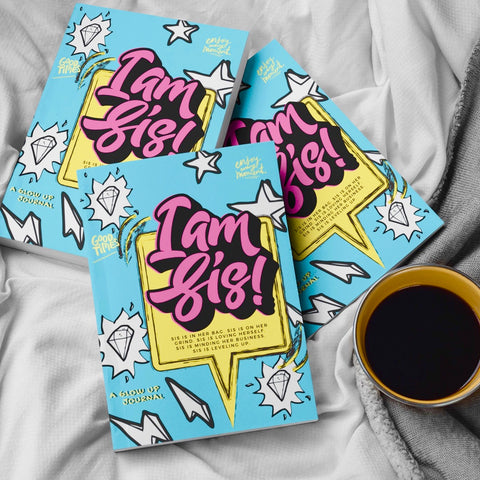 'I am Sis!' A Glow Up Journal