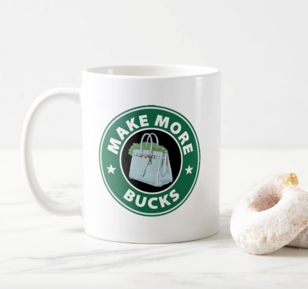Make More Bucks Mug