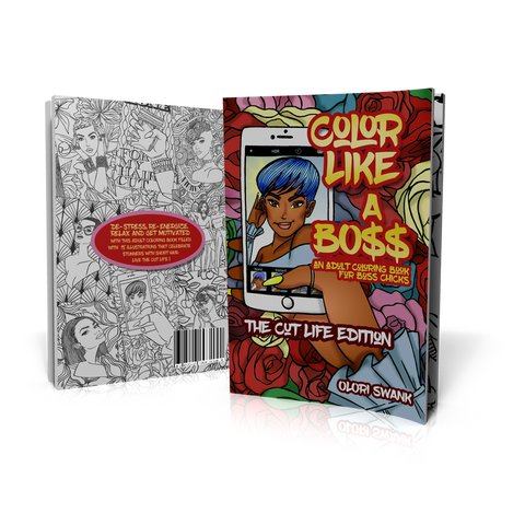 Color Like A Boss: The Cut Life Edition