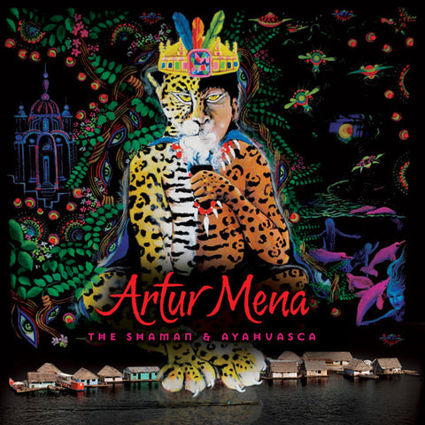 Artur Mena — <span>The Shaman & Ayahuasca (Music CD)</span>